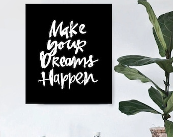 Home decor - Make your dreams happen  - Handwritten Typography - Printable Art  - Inspirational Print - Digital Print - Custom Size