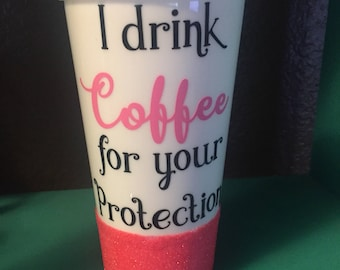 Coffee for your protection travel tumbler