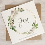Will You Be My Bridesmaid Cards, Will You Be My Maid of Honour/Honor, Flower Girl, Bridesmaid Proposal Card, Greenery and White Wedding Card