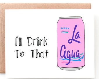 I'll Drink To That, Congratulations La Croix Card