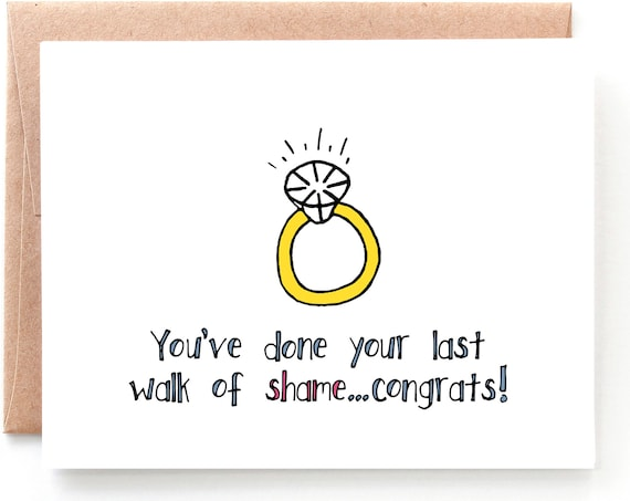 Walk of Shame, Engagement Card
