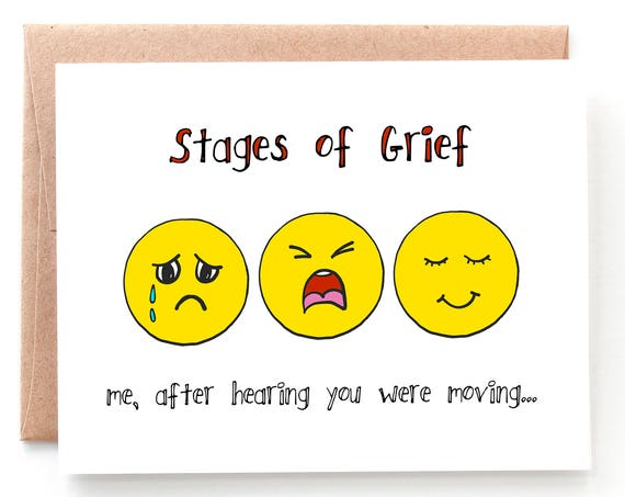 Stages of Grief Moving Away Card