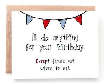 Funny Birthday Card Boyfriend - Funny Birthday Card Husband - Friend Birthday - Anything for Your Birthday - HB2017082409SF