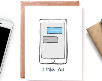 Phone Date, Miss You Card