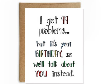 99 Problems, Funny Birthday Card by Yellow Daisy Paper Co.