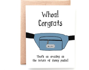 Fanny Packs, Congratulations Card