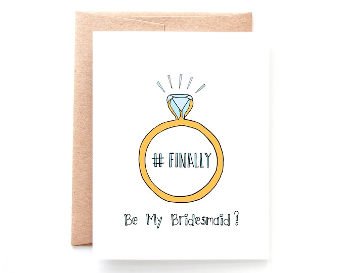 Finally Be My Bridesmaid