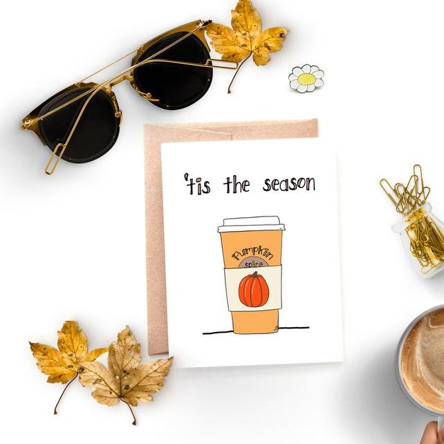 Fall Card - Autumn Card - Pumpkin Spice Season - Happy Thanksgiving Card - Fall Birthday Card - Coffee Card - Tis the Season