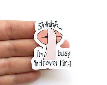 Shhh I'm Busy Introverting