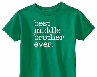 """Middle Brother Shirt 