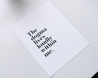 11x14/ The dogma lives loudly within me/ typography/ art print/black and white