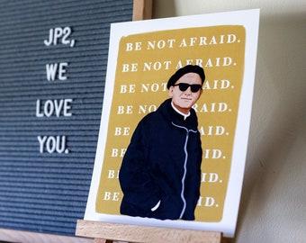8x10/John Paul II/ be not afraid/art print/8x10