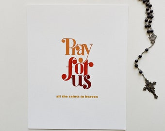 8x10/Pray for us/all the saints in heaven/typography/art print