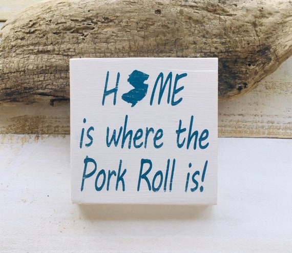 New Jersey Pork Roll Sign ~ New Jersey Art ~ Beach House Housewarming Gift ~ Dorm ~ Jersey Shore ~ Cause Down The Shore Everything's Alright