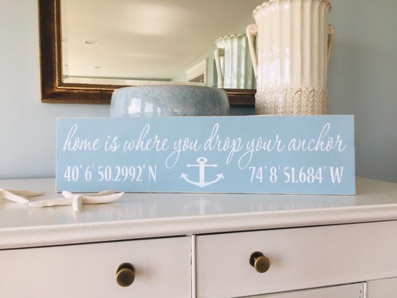 Home Is Where You Drop Your Anchor Beach Sign with Coordinates  ~  Cause Down The Shore Everything's Alright ~ Custom Colors!