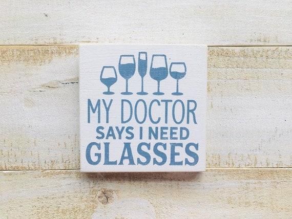 Bar Sign ~ Doctor Says I Need Glasses ~ Kitchen Sign ~ Wine ~ Happy Hour ~ Vodka ~ Beer Sign