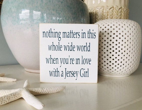 Nothing Matters In This Whole Wide World Jersey Girl Beach Sign ~ Shelf Sitter ~ Bruce Springsteen ~ Born To Run ~ New Jersey