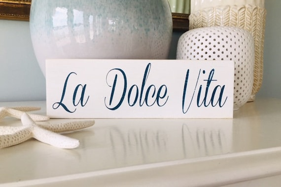 La Dolce Vita - The Good Life - Custom Distressed Wood Sign  ~ Kitchen Family Room