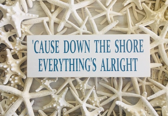 Cause Down The Shore Everything's Alright Distressed Wood Rustic Beach Sign ~ Bruce Springsteen ~ Born To Run ~ New Jersey ~ Ready To Ship!