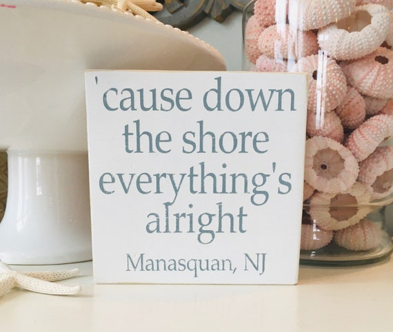 Cause Down The Shore Everything's Alright Distressed Wood Rustic Beach Sign With Custom Town and State ~ Shelf Sitter ~ Bruce Springsteen