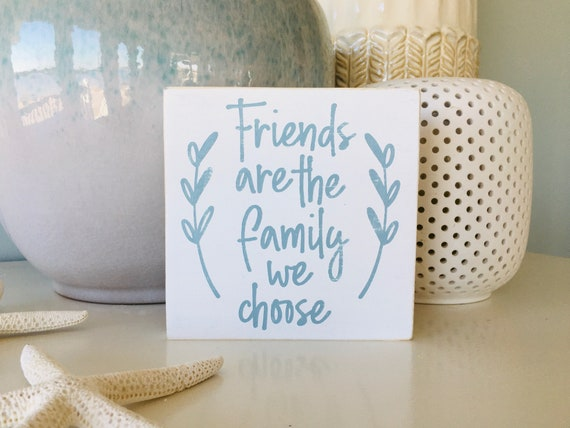 Friends Are The Family We Choose ~ Wood Beach Sign ~ Farmhouse ~ Coastal ~ Friendship ~ Gift For Her ~ Wall Decor ~ Mother's Day ~ Birthday