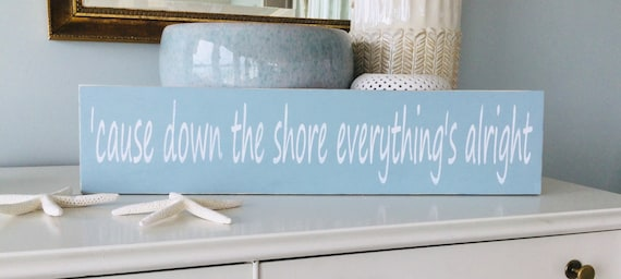 Cause Down The Shore Everything's Alright Wood Beach Sign ~ Bruce Springsteen ~ Home Decor Coastal Living ~ Nautical Sign ~ Asbury Park