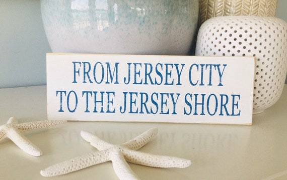 """From Jersey City To The Jersey Shore 12"""" wide by 4"""" high ~ Ready To Ship Sign! Jersey Shore Wood Sign"""