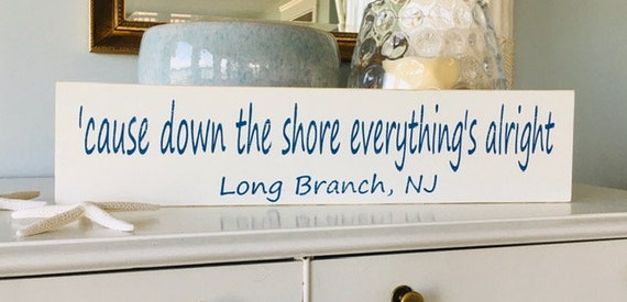 Bruce Springsteen ~ Cause Down The Shore Everything's Alright Sign with Town Name ~ Home Decor Beach House Art ~ Nautical ~ Distressed