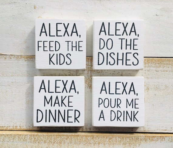 Alexa, Do The Dishes Wood Sign ~ Feed The Kids ~ Make Dinner ~ Pour Me A Drink ~ Tiered Tray Spring Decor ~ Mini Sign ~ Shelf Sitter
