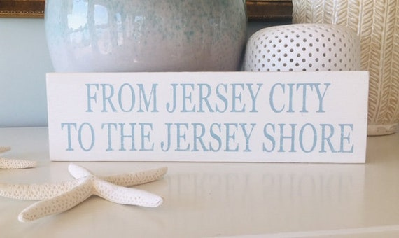 From Jersey City To The Jersey Shore Distressed Wood Beach Sign ~ NJ Wall Art ~ Cause Down The Shore Everything's Alright