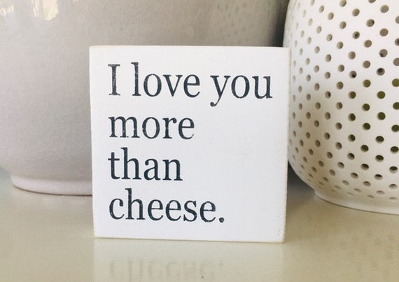 I Love You More Than Cheese ~ Tiered Tray Decor ~ Mini Sign ~ Shelf Sitter