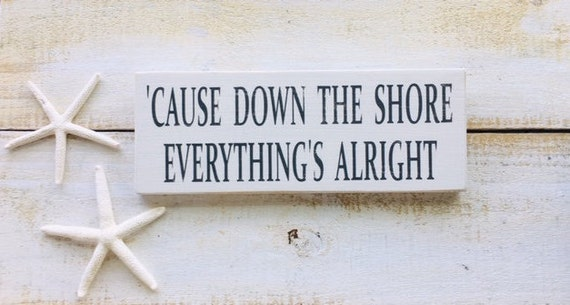 Cause Down The Shore Everything's Alright Distressed Wood Rustic Beach Sign ~ Bruce Springsteen ~ Born To Run ~ New Jersey