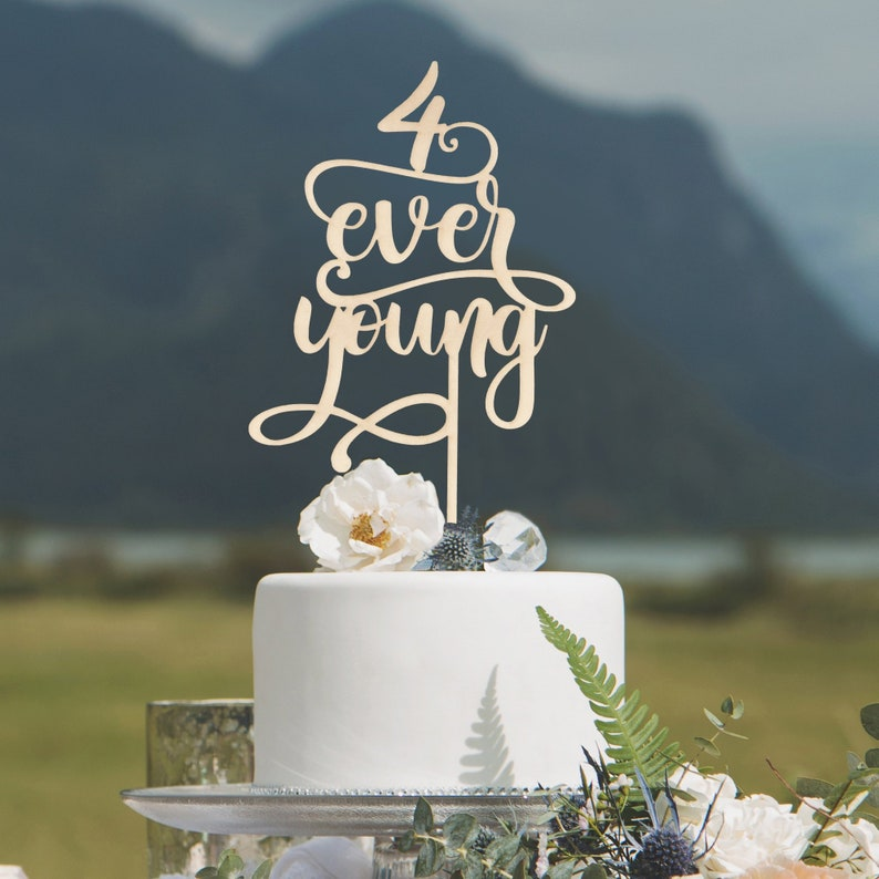Forever Young Birthday Cake Topper 4 Ever