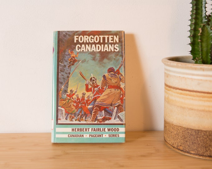 Forgotten Canadians by Wood Herbert Fairlie | Jan 1, 1963 - Canadian History Book