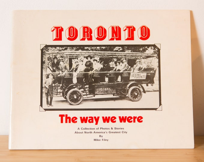 Toronto: The Way We Were - Mike Filey, 1974