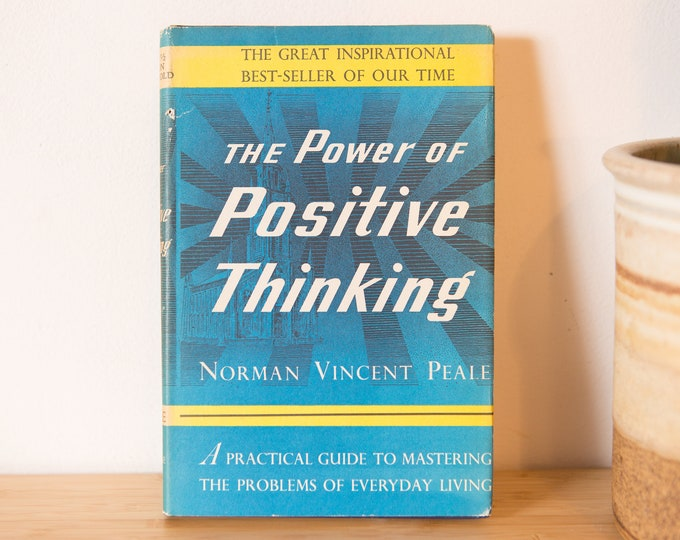 The Power Of Positive Thinking - Norman Vincent Peale - Copyright 1952 - Book Club Edition