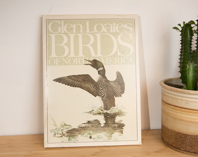 Birds of North American by Glen Loates - Book of Wild Birds - Canadian Wilderness Book