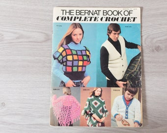The Bernat Book of Complete Crochet - Vintage Craft Book