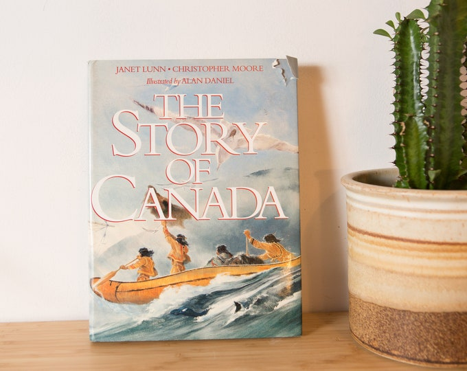 The Story of Canada - Janet Lunn and Christopher Moore - Canadian Voyageur - Canadian History Book - Canoes, Settlement, etc
