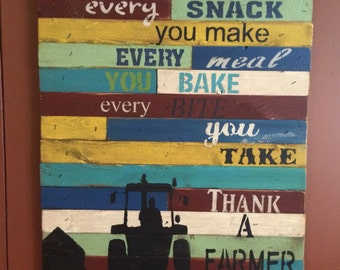 Farmers sign: Every snack you make every meal you bake Every bite you take THANK A FARMER  subway art sign