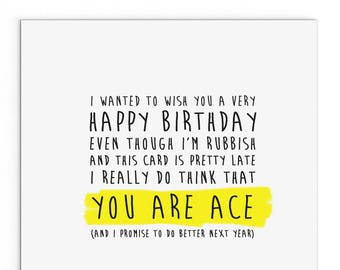 Birthday Card Belated You Are Ace Funny Cute Sweet Cheeky