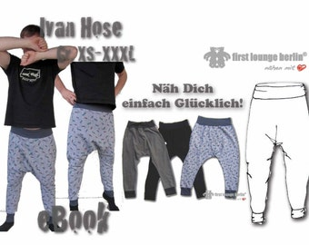 Ivan *ebook PDF-Datei Jersey-Hose Hängehose  Bilder-Nähanleitung inklusive Schnitt in 9 Größen with LOVE firstloungeberlin Mann Jungs Herren