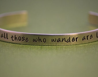 Not All Those Who Wander Are Lost - Tolkien Inspired Aluminum Bracelet Cuff - Hand Stamped