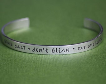 Grab Salt - Don't Blink - TXT Sherlock - SuperWhoLock Inspired Aluminum Bracelet Cuff - Hand Stamped