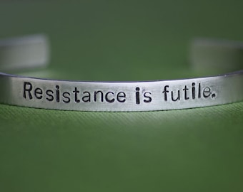 Resistance is Futile. - The Borg -  Star Trek Inspired Aluminum Bracelet Cuff - Hand Stamped