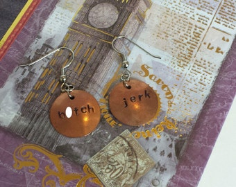 B*TCH - JERK - Supernatural Inspired Copper Earrings - Hand Stamped - Mature