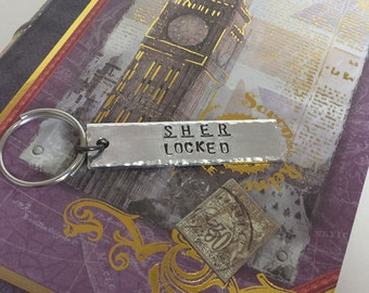 SHER LOCKED - Sherlock Inspired Aluminum Key Chain Fob - Hand Stamped