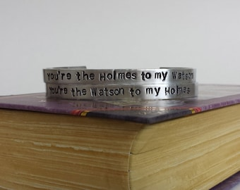 You're the Holmes to my Watson - You're the Watson to my Holmes - Sherlock Inspired Aluminum Bracelet Cuff Set of 2 - Hand Stamped
