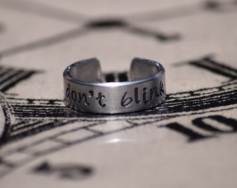 """Don't Blink - Doctor Who Inspired 1/4"""" Aluminum Adjustable Ring - Hand Stamped"""