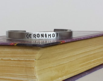 GERONIMO! - Doctor Who Inspired Aluminum Bracelet Cuff - Hand Stamped